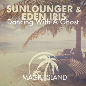 Sunlounger & Eden Iris - Dancing With A Ghost