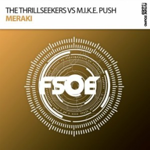 The Thrillseekers & M.I.K.E. Push - Meraki