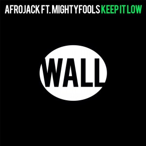 Afrojack feat. Mightyfools - Keep It Low
