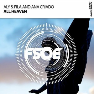 Aly & Fila & Ana Criado - All Heaven