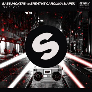 Bassjackers, Breathe Carolina, APEK - The Fever