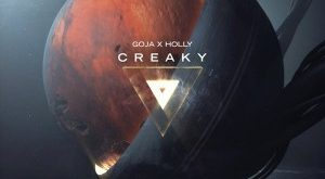 Goja x Holly - Creaky