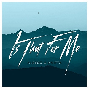Photo of Alesso & Anitta – Is That For Me