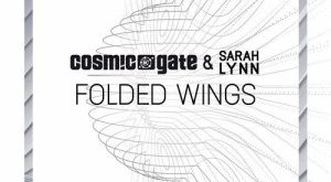Cosmic Gate & Sarah Lynn - Folded Wings