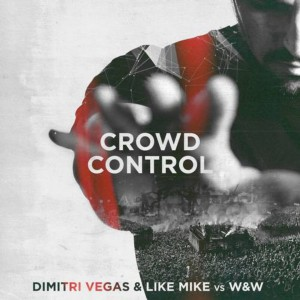 Dimitri Vegas & Like Mike vs W&W - Crowd Control