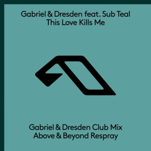 Gabriel & Dresden - This Love Kills Me (Club Mix)
