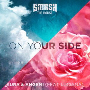 KURA & Angemi feat. Luciana - On Your Side