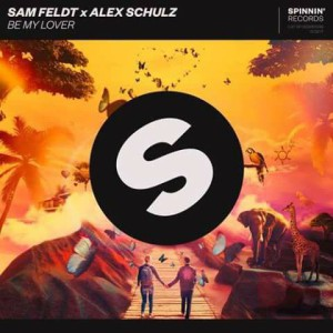 Sam Feldt & Alex Schulz - Be my Lover