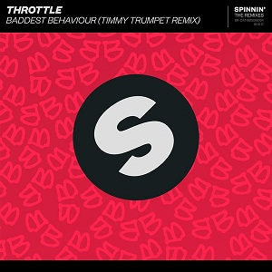 Throttle - Baddest Behaviour (Timmy Trumpet Remix)