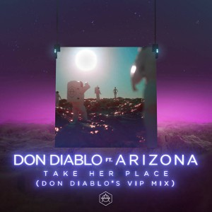 Photo of Don Diablo – Take Her Place Don Diablos VIP Mix