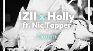 IZII x Holly - Drama (feat. Nic Tapper)