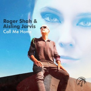 Roger Shah, Aislin Jarvis - Call Me Home