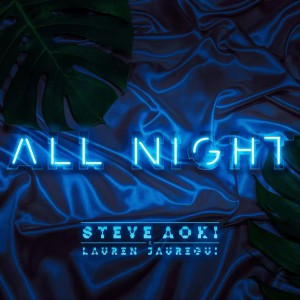 Photo of Steve Aoki x Lauren Jauregui – All Night