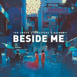 Photo of Tom Swoon x Tungevaag & Raaban – Beside Me