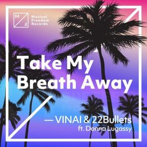 VINAI & 22Bullets feat. Donna Legassy - Take My Breath Away
