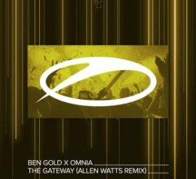 Ben Gold & Omnia - The Gateway (Allen Watts Extended Remix)