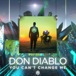 Photo of Don Diablo – You Can't Change Me