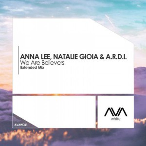 Photo of A.r.d.i. & Anna Lee & Natalie Gioia – We Are Believers