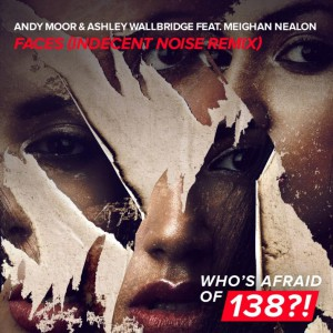 Photo of Andy Moor & Ashley Wallbridge – Faces (Indecent Noise Remix)