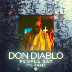 Don Diablo feat. Paije - People Say