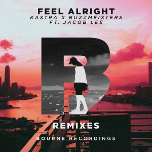 Photo of Kastra & Buzzmeisters – Feel Alright (Remixes)