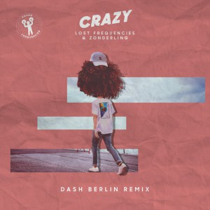 Lost Frequencies & Zonderling - Crazy (Dash Berlin Remix)