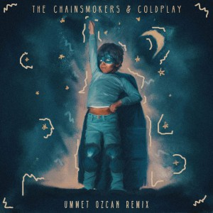 The Chainsmokers & Coldplay - Something Just Like This (Ummet Ozcan Remix)