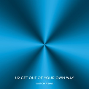 Photo of U2 – Get Out of Your Own Way (Afrojack Remix)