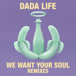 Dada Life - We Want Your Soul (Mike Williams Remix)
