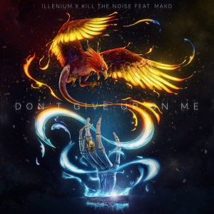 Illenium & Kill The Noise - Don't Give Up On Me