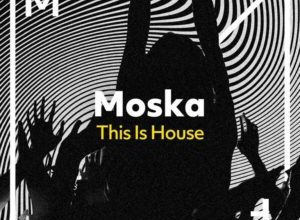 Moska - This Is House