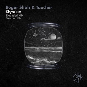 Photo of Roger Shah & Taucher – Skyarium (Extended Mix)