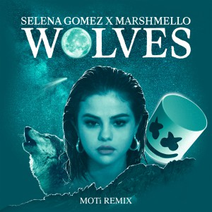 تصویر Selena Gomez And Marshmello – Wolves MOTi Remix