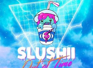 Slushii - Out Of Time