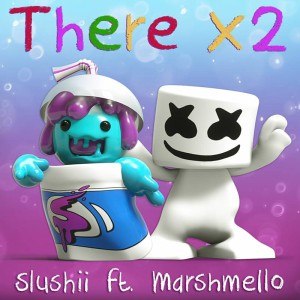 Slushii feat. Marshmello - There x2