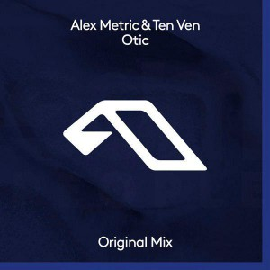 Photo of Alex Metric & Ten Ven – Otic