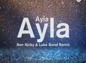 Ayla - Ayla (ben Nicky And Luke Bond Remix)