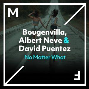 Bougenvilla & Albert Neve & David Puentez - No Matter What