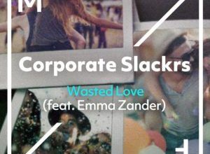Corporate Slackrs feat. Emma Zanders - Wasted Love