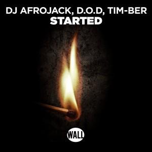DJ Afrojack x D.O.D x TIM-BER - Started