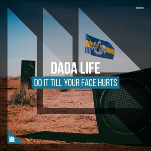 Photo of Dada Life – Do It Till Your Face Hurts