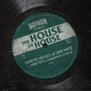 Dimitri Vegas & Like Mike - The House of House