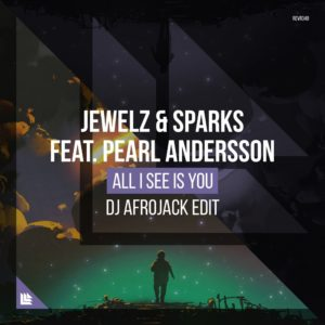 Jewelz & Sparks - All I See Is You (DJ Afrojack Edit)