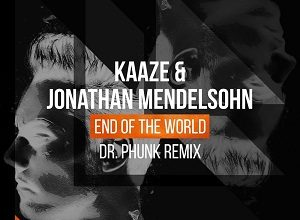 KAAZE & Jonathan Mendelsohn - End Of The World (Dr. Phunk Extended Mix)