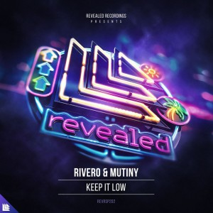 Rivero & Mutiny - Keep It Low