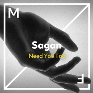 Sagan – Need You Too
