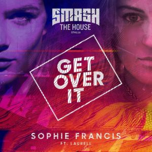 Sophie Francis feat. Laurell - Get Over It
