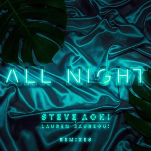 Steve Aoki & Lauren Jauregui - All Night Remix EP