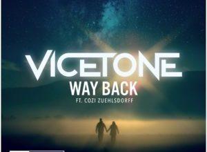 Vicetone feat. Cozi Zuehlsdorff – Way Back