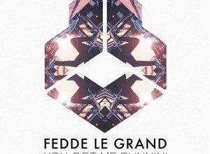 Fedde Le Grand - You Got Me Runnin